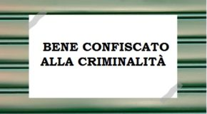 UNA CONFERENZA DI SERVIZI PER ASSEGNARE I BENICONFISCATI ALLA CRIMINALITÀ ORGANIZZATA